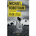 Řekni lituji - Michael Robotham