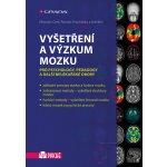 Vyšetření a výzkum mozku | Orel Miroslav, Procházka Roman, kolektiv
