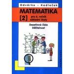 Matematika pro 6. ročník ZŠ - 2. díl Desetinná čísla, Dělitelnost - 3. vydání - Odvárko Oldřich, Kadleček Jiří