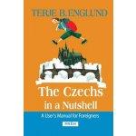 The Czechs in a Nutshell - Englund Terje B.