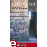Léto mládí - Adolf Forman