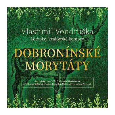 Jan Hyhlík – Vondruška: Dobronínské morytáty - Letopisy královské komory - MP3-CD MP3