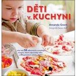Děti v kuchyni - Amanda Grant