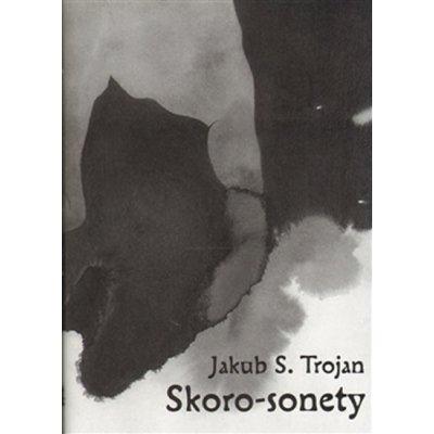 Skoro-sonety - Jakub S. Trojan