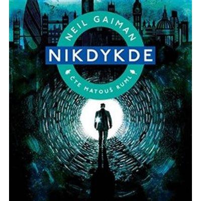 Nikdykde - CDmp3 (Čte Matouš Ruml) - Neil Gaiman