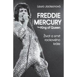 Freddie Mercury - The King of Queen - Laura Jacksonová