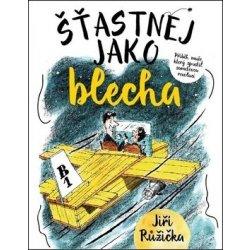 Šťastnej jako Blecha - Jiří Růžička