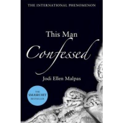 This Man Confessed - J. Malpas