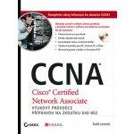 CCNA - Výukový průvodce přípravou na zkoušku 640-802 - Todd Lammle