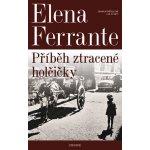 Geniální přítelkyně 4 - Příběh ztracené holčičky. Díl čtvrtý - Elena Ferrante