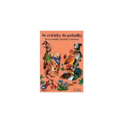 Se zvířátky do pohádky - První pohádky, básničky a hádanky - Brožová Jiřina