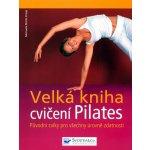 Velká kniha cvičení Pilates - Dreps-Bimbiv Michaela