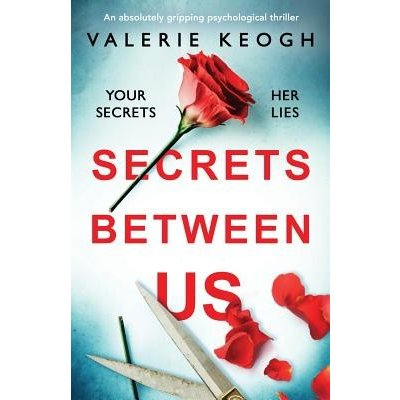 Secrets Between Us: An Absolutely Gripping Psychological Thriller Keogh Valerie Paperback