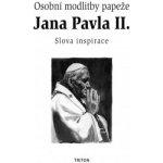 Osobní modlitby Jana Pavla II.