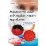 Staphylococcus Aureus and Coagulase-Negative Staphylococci