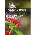 Video s DSLR: Od momentek k nádherným snímkům - Richard Harrinqton