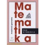 Matematika pro GYM - Analytická geometrie Prometheus Kočandrdle M.,Boček L.