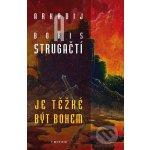 Je těžké být bohem - Arkadij Strugackij, Boris Strugackij