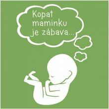 Bezvatriko.cz tričko pro těhotné Kopat maminku je zábava zelená