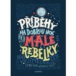 Příběhy na dobrou noc pro malé rebelky - Elena Favilli,Francesca Cavallo