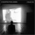 D'agostino/Foxx/Jansen: Secret Life CD