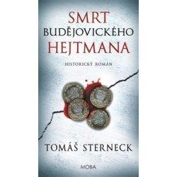Smrt budějovického hejtmana - Sterneck Tomáš