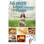 Jak přežít konec civilizace - Magdalena Vožická