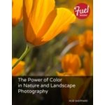 Power of Color in Nature and Landscape Photography - Sheppard Rob