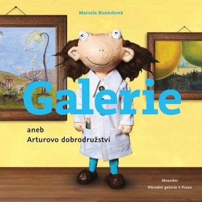 Galerie aneb Arturovo dobrodružství - Marcela Konárková