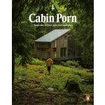 Cabin Porn: Inspiration for Your Quiet Place... - Zach Klein, Steven Leckart