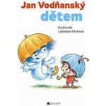 Jan Vodňanský dětem – Hádala se paraplata a další...