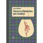 Znovu Skotsko po česku - Paul Millar