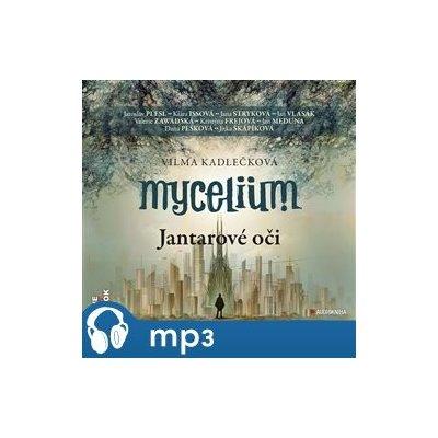 Mycelium I.: Jantarové oči, mp3 - Vilma Kadlečková