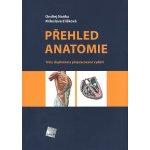 Přehled anatomie: Tretí, doplnené a prepracované vydání - Naňka Ondřej, Elišková Miloslava