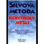 Silvova metoda Kontroly mysli -- Brána do jednoho z nejpřevratnějších dobrodružství vašeho života - José Silva