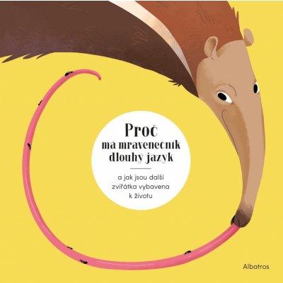Proč má mravenečník dlouhý jazyk a jak jsou další zvířátka vybavena k životu - Radka Píro