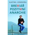 Breviář pozitivní anarchie - Vondruška Vlastimil