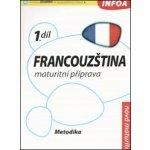 Francouzština maturitní příprava 1.díl (Daniele Bourdais; Marian Jones; Tony Lon