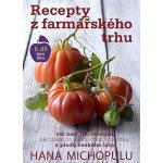 Recepty z farmářského trhu II. jaro-léto - Hanka Michopulu