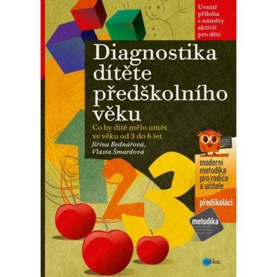 DIAGNOSTIKA DÍTĚTE PŘEDŠKOLNÍHO VĚKU - Bednářová J.,Šmardová V.