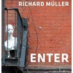 ENTER Richard Müller