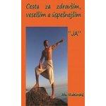 Cesta za zdravším, veselším a úspešnejším - Ján Hubinský