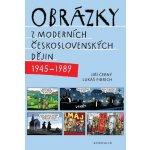 Obrázky z moderních československých dějin (1945–1989) - Jiří Černý