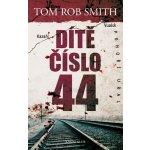 Dítě číslo 44 Kniha Smith Tom Rob