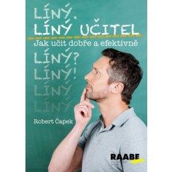 Líný učitel Jak učit dobře a efektivně - Robert Čapek