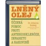 Lněný olej, Účinná pomoc proti arterioskleróze, infarktu a rakovině