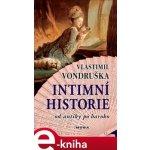 Intimní historie. Od antiky po baroko - Vlastimil Vondruška