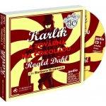 Karlík a továrna na čokoládu CD - Roald Dahl