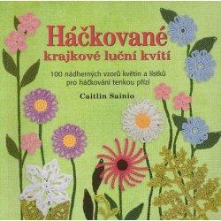 Háčkované krajkové luční kvítí. 100 nádherných vzorů květin a lístků pro háčkování tenkou přízí - Caitlin Sainio - Metafora
