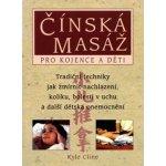 Čínská masáž pro kojence a děti - Cline Kyle